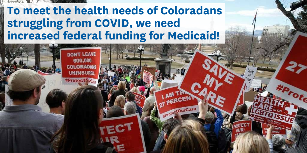 Image of health care rally: To meet the health needs of Coloradams struggling from COVID, we need more federal funding for Medicaid!